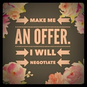 Offers do not offend me. Let me hear it! ; )